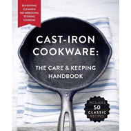 Cast-Iron Cookware: the Care and Keeping Handbook (BOK)