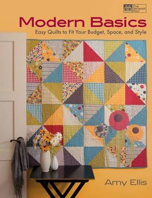 Modern Basics: Easy Quilts to Fit Your Budget, Space, and Style (BOK)