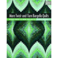 More Twist-and-turn Bargello Quilts (BOK)