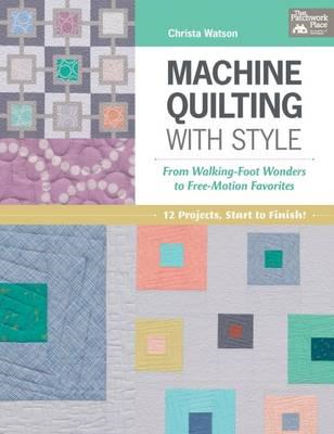 Machine Quilting with Style (BOK)