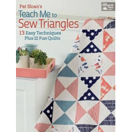 Pat Sloan's Teach Me to Sew Triangles (BOK)