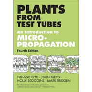 Plants from Test Tubes: An Introduction to Micropropagation (BOK)
