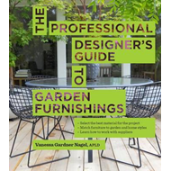 The Professional Designer's Guide to Garden Furnishings (BOK)
