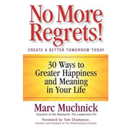 No More Regrets!: 30 Ways to Greater Happiness and Meaning in Your Life (BOK)