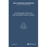 Fundamentals of Gels and Self-Assembled Polymer Systems  : V (BOK)