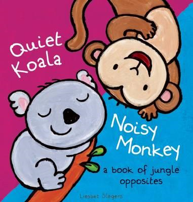 Quiet Koala, Noisy Monkey (BOK)