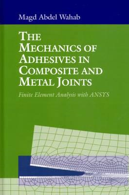 Mechanics of Adhesives in Composite and Metal Joints (BOK)