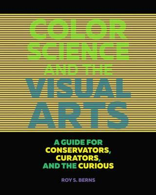 Color Science and the Visual Arts - A Guide for Conservation (BOK)