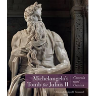 Michelangelo's Tomb for Julius II - Genesis and Genius (BOK)