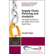 Supply Chain Planning and Analytics: The Right Product in the Right Place at the Right Time (BOK)