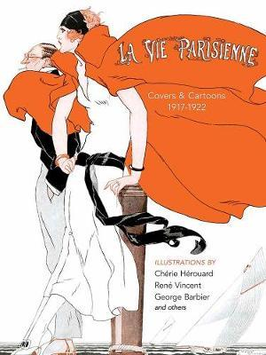 La Vie Parisienne: Covers and Cartoons, 1917-1922 (BOK)