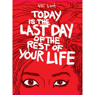 Today Is The Last Day Of The Rest Of Your Life (BOK)