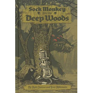 Sock Monkey: into the Deep Woods (BOK)