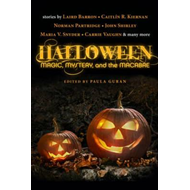 Halloween: Magic, Mystery, and the Macabre (BOK)