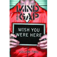 Mind The Gap: Volume 2: Wish You Were Here (BOK)