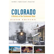 Colorado: A History of the Centennial State (BOK)