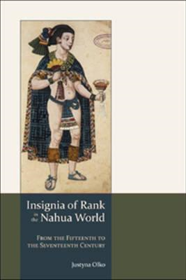 Insignia of Rank in the Nahua World (BOK)