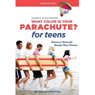 What Color Is Your Parachute? For Teens, Third Edition (BOK)