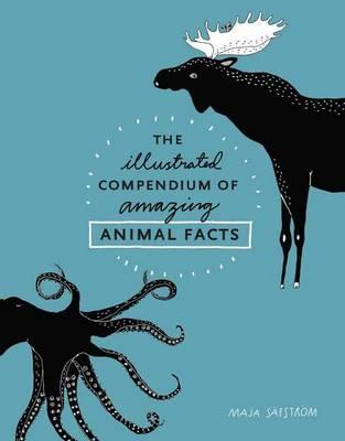 Illustrated Compendium Of Amazing Animal Facts (BOK)