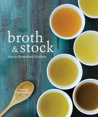 Broth and Stock from the Nourished Kitchen (BOK)