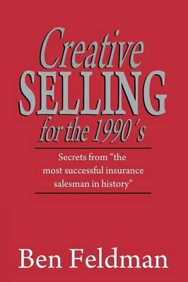Creative Selling for the 1990's (BOK)