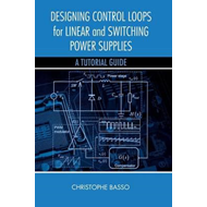 Designing Control Loops for Linear and Switching Power Suppl (BOK)