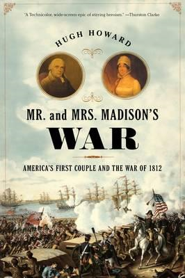 Mr. and Mrs. Madison's War (BOK)