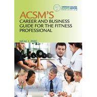 ACSM's Career and Business Guide for the Fitness Professional (BOK)