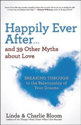 Happily Ever After and 39 Other Myths About Love (BOK)