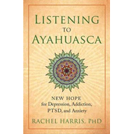 Listening to Ayahuasca (BOK)
