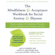 Mindfulness and Acceptance Workbook for Social Anxiety and Shyness: Using Acceptance and Commitment (BOK)