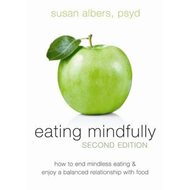 Eating Mindfully, Second Edition (BOK)