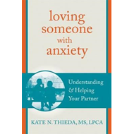 Loving Someone with Anxiety (BOK)