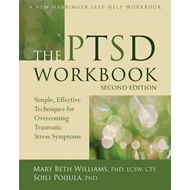 The PTSD Workbook: Simple, Effective Techniques for Overcoming Traumatic Stress Symptoms (BOK)
