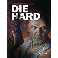 Million Ways to Die Hard (BOK)