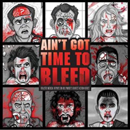 Ain't Got Time to Bleed (BOK)