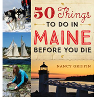 50 Things to Do in Maine Before You Die (BOK)