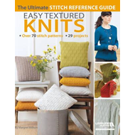 Easy Textured Knits: The Ultimate Stitch Reference Guide (BOK)