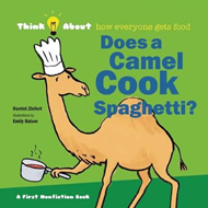 Does a Camel Cook Spaghetti?: Think About How Everyone Gets Food (BOK)