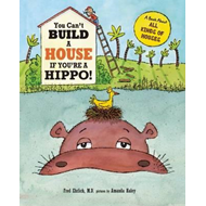 You Can't Build a House If You're a Hippo! (BOK)