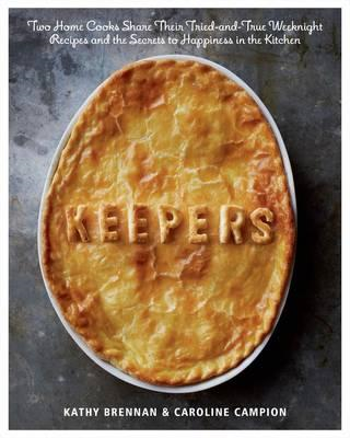 Keepers: Weeknight Meals Made Easier with Simple Reliable Recipes and Tips (BOK)