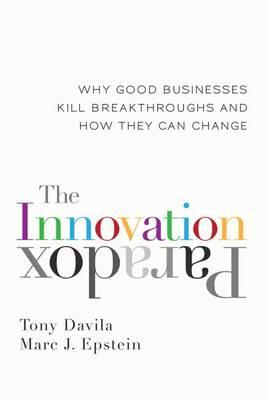 Innovation Paradox: Why Good Businesses Kill Breakthroughs a (BOK)