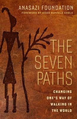 Seven Paths; Changing One's Way of Walking in the World (BOK)