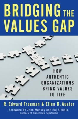 Bridging the Values Gap: How Authentic Organizations Bring V (BOK)