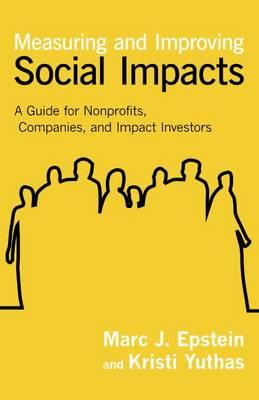 Measuring and Improving Social Impacts: A Guide for Nonprofi (BOK)