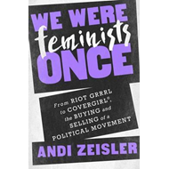 We Were Feminists Once (BOK)