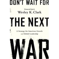 Don't Wait for the Next War (BOK)