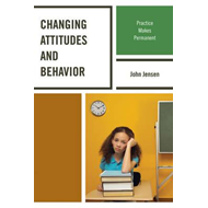 Changing Attitudes and Behavior (BOK)