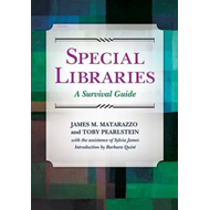Special Libraries: A Survival Guide (BOK)