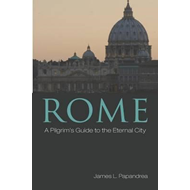 Rome: A Pilgrim's Guide to the Eternal City (BOK)